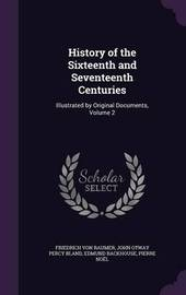 History of the Sixteenth and Seventeenth Centuries by Friedrich Von Raumer image