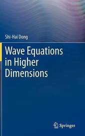 Wave Equations in Higher Dimensions by Shi-Hai Dong