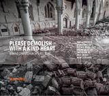 Please Demolish with a Kind Heart by Glen Howey