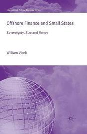 Offshore Finance and Small States by William Vlcek