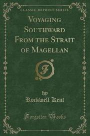 Voyaging Southward from the Strait of Magellan (Classic Reprint) by Rockwell Kent image