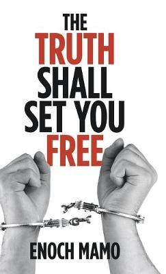 The Truth Shall Set You Free by Enoch Mamo image