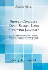 Should Congress Enact Special Laws Affecting Japanese? by Sidney Lewis Gulick image
