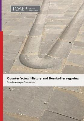 Counterfactual History and Bosnia-Herzegovina by Stian Nordengen Christensen