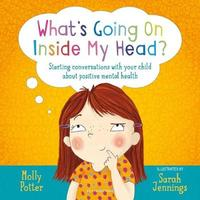 What's Going On Inside My Head? by Molly Potter