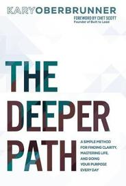The Deeper Path by Kary Oberbrunner