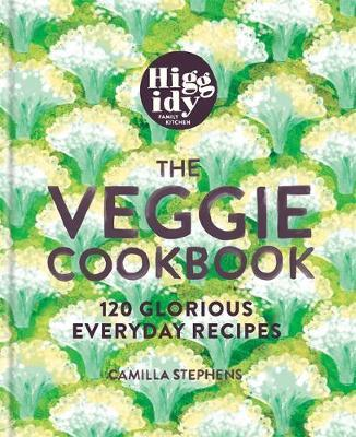 Higgidy - The Veggie Cookbook by Camilla Stephens