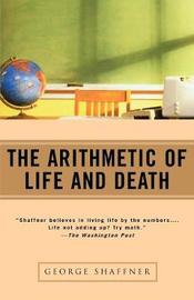 Arithmetic Of Life And Death by George Shaffner