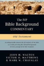 The IVP Bible Background Commentary: Old Testament by John Walton