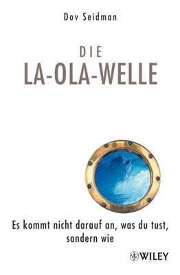 La-Ola-Welle: Es Kommt Nicht Darauf an, Was Du Tust, Sondern Wie by Dov L Seidman image
