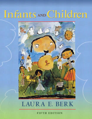 Infants and Children: Prenatal Through Middle Childhood by Laura E Berk image