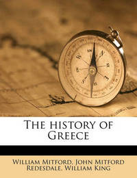 The History of Greece Volume 7 by William Mitford