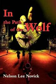In the Path of the Wolf by Nelson L. Novick image
