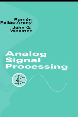 Analog Signal Processing by Ramon Pallas-Areny