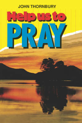 Help Us to Pray by John F. Thornbury image