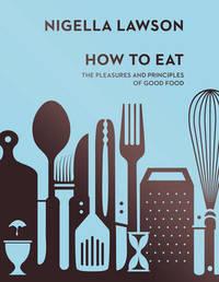 How To Eat by Nigella Lawson