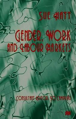 Gender, Work and Labour Markets by Sue Hatt image