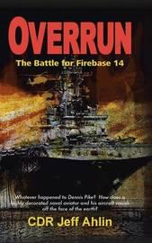 Overrun by Jeffrey H. Ahlin