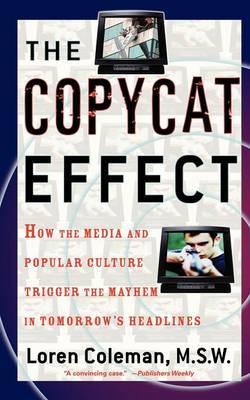 The Copycat Effect by Loren Coleman