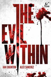 The Evil Within by Ian Edginton
