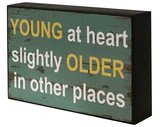 'Young at Heart' Shelf Plaque