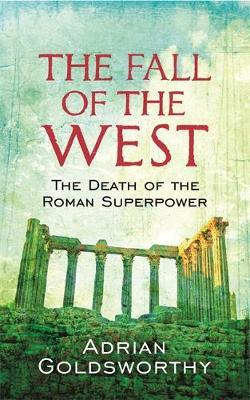 The Fall Of The West by Adrian Goldsworthy image