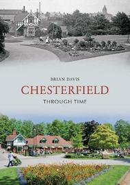 Chesterfield Through Time by Brian Davis