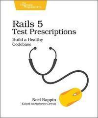 Rails 5 Test Prescriptions by Noel Rappin image