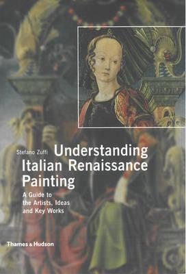 Understanding Italian Renaissance Painting by Stefano Zuffi