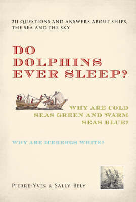 Do Dolphins Ever Sleep? by Pierre-Yves Bely