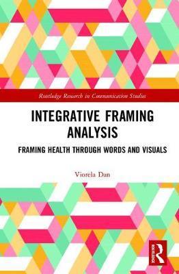 Integrative Framing Analysis by Viorela Dan