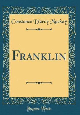 Franklin (Classic Reprint) by Constance D'Arcy MacKay image