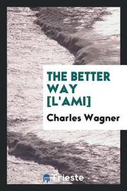 The Better Way [l'ami] by Charles Wagner image