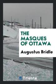 The Masques of Ottawa by Augustus Bridle image