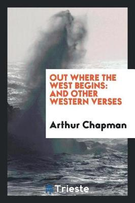 Out Where the West Begins by Arthur Chapman
