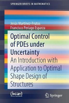 Optimal Control of PDEs under Uncertainty by Jesus Martinez-Frutos image