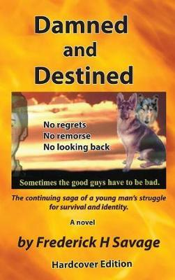 Damned and Destined by Frederick Savage