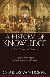 A History of Knowledge by Charles Lincoln Van Doren image