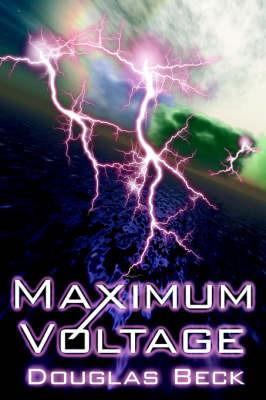 Maximum Voltage by Douglas Beck