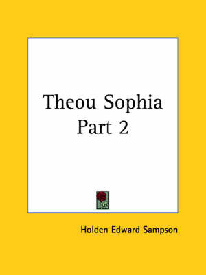 Theou Sophia Vol. 2 (1919): v. 2 by Holden Edward Sampson