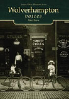 Wolverhampton Voices by Alec Brew