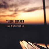 The Optimist by Turin Brakes