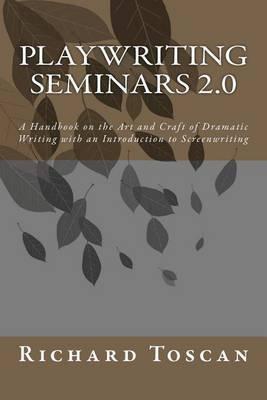Playwriting Seminars 2.0 by Richard Toscan