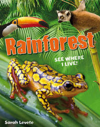 Rainforest See Where I Live! by Sarah Levete