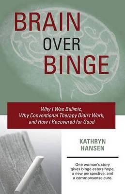 Brain Over Binge by Kathryn Hansen image
