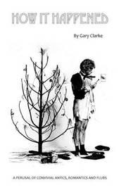 How It Happened (Hardback) by Gary Clarke
