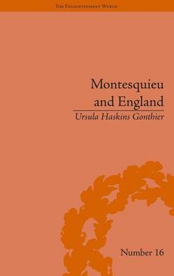 Montesquieu and England by Ursula Haskins Gonthier