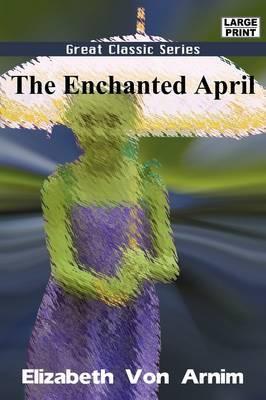 The Enchanted April by Elizabeth Von Arnim image