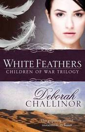 White Feathers (Children of War Book #2) by Deborah Challinor image