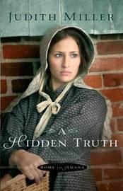 A Hidden Truth by Judith Miller image